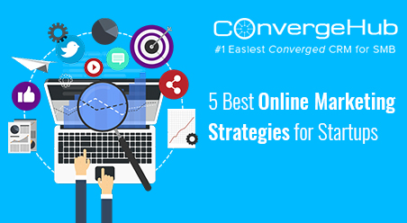 5 Best Online Marketing Strategies for Startups