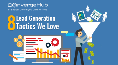 8 Lead Generation Tactics We Love - ConvergeHub CRM