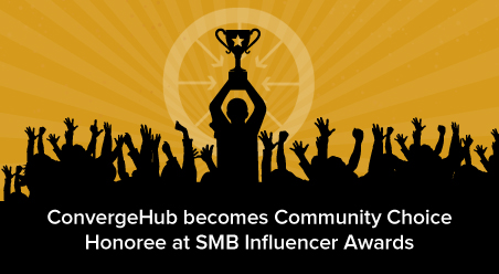 ConvergeHub becomes Community Choice Honoree at SMB Influencer Award
