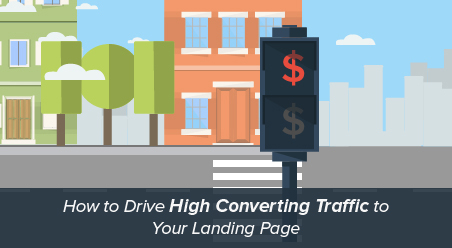 Drive High Converting Traffic to Your Landing Page