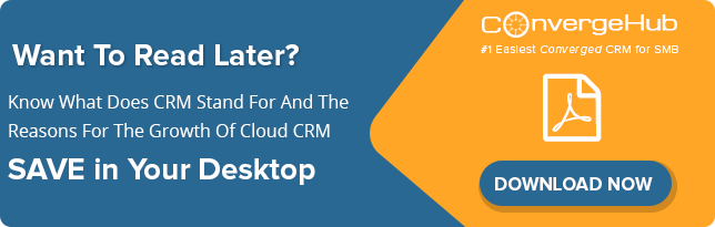 Know-What-Does-CRM-Stand-For-And-The-Reasons-For-The-Growth-Of-Cloud-CRM-CTA
